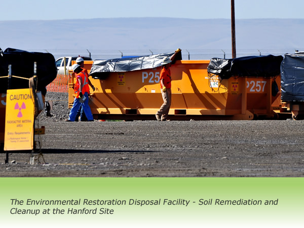 Environmental Restoration Disposal Faciity - Soil Remediation and Cleanup at the Hanford Site
